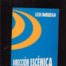 Libros de segunda mano: DIRECCION ESCENICA /POR: LUIS DORREGO - EDITA : GARCIA VERDUGO 1996. Lote 29151454