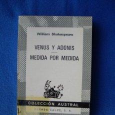 Libros de segunda mano: VENUS Y ADONIS / MEDIDA POR MEDIDA ( 1974 ) - AUSTRAL Nº 1576 -. Lote 29278877