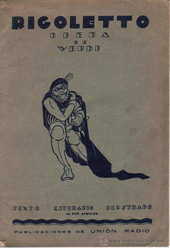 ÓPERA RIGOLETTO. VERDI, ED. UNIÓN RADIO. 220X150MM. 24 P. ILUSTRADO (Libros de Segunda Mano (posteriores a 1936) - Literatura - Teatro)