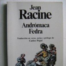 Libros de segunda mano: ANDRÓMACA/ FEDRA. RACINE, JEAN. 1982. Lote 29526555