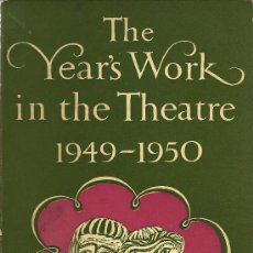 Libros de segunda mano: THE YEAR'S WORK IN THE THEATRE :1949 - 50 * TEATRO * INGLÉS *. Lote 29547902