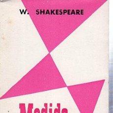 Libros de segunda mano: W. SHAKESPEARE, MEDIDA POR MEDIDA, OBRAS DEL TEATRO ESPAÑOL, EDITORIA NACIONAL, MADRID, 1969. Lote 29736184