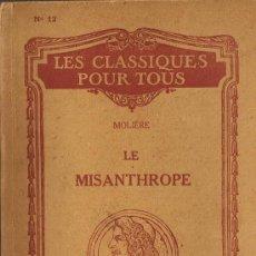 Libros de segunda mano: LE MISANTHROPE - MOLIÈRE - LES CLASSIQUES POUR TOUS - Nº 12 - 1947 - ESCRITO EN FRANCÉS. Lote 29861376