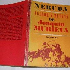 Libros de segunda mano: FULGOR Y MUERTE DE JOAQUÍN MURIETA. RM55869-V. Lote 29869294