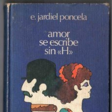 Libros de segunda mano: AMOR SE ESCRIBE SIN HACHE. ENRIQUE JARDIEL PONCELA. CIRCULO DE LECTORES S.A. BARCELONA 1973.. Lote 29983766