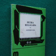 Libros de segunda mano - PETRA REGALADA - ANTONIO GALA - EDICIONES M.K. - COLECCION ESCENA - 1981 - 2ª EDICION - 33540582