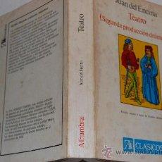 Libros de segunda mano: TEATRO. SEGUNDA PRODUCCIÓN DRAMÁTICA. JUAN DEL ENCINA PX26266. Lote 30055868