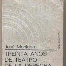 Libros de segunda mano: TREINTA AÑOS DE TEATRO DE LA DERECHA.JOSE MOLEÓN.1ª EDICIÓN DEDICADA Y FIRMADA POR EL AUTOR.1971.. Lote 30088690