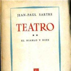 Libros de segunda mano: JEAN-PAUL SARTRE : TEATRO - EL DIABLO Y DIOS (1952). Lote 30275931