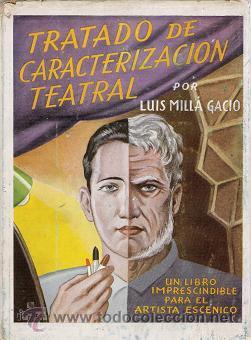 TRATADO DE CARACTERIZACION TEATRAL-LUIS MILLA GAGIA-1944 (Libros de Segunda Mano (posteriores a 1936) - Literatura - Teatro)