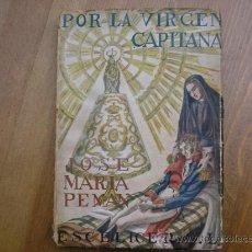 Libros de segunda mano - POR LA VIRGEN CAPITANA,JOSÉ MARÍA PEMÁN,POEMA DRAMÁTICO EN VERSO, 7 ILUSTRACIONES DE LUISA BUTLER - 31055575