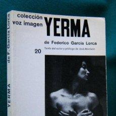 Libros de segunda mano: YERMA-FEDERICO GARCIA LORCA-JOSE MONLEON-VOZ IMAGEN CINE TEATRO-MUY ILUSTRADO FOTOS-1973-1ª EDICION.. Lote 31089227