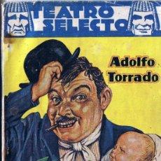 Libros de segunda mano: UN CARADURA - ADOLFO TORRADO - 1941 - TEATRO SELECTO - Nº 36. Lote 31183535