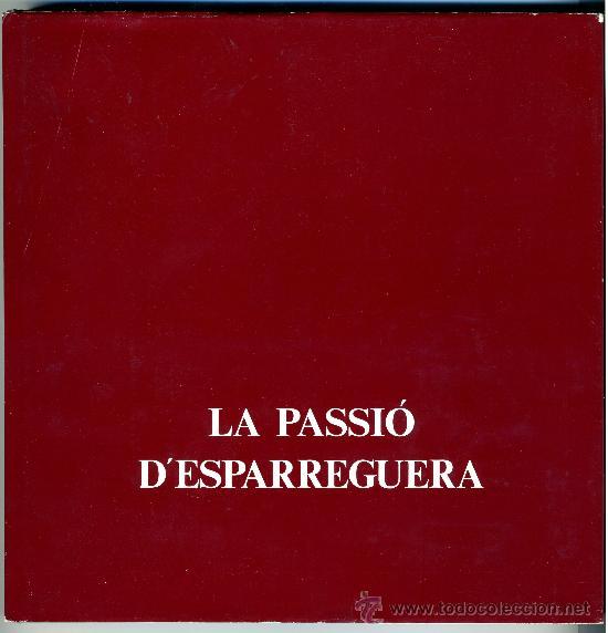 LA PASSIO D'ESPARREGUERA (CATALÁN) (Libros de Segunda Mano (posteriores a 1936) - Literatura - Teatro)