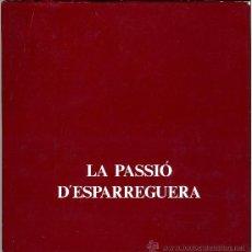 Libros de segunda mano: LA PASSIO D'ESPARREGUERA (CATALÁN). Lote 31341998