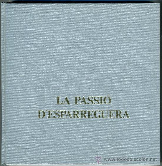 Libros de segunda mano: La Passio D'ESPARREGUERA (Catalán) - Foto 2 - 31341998