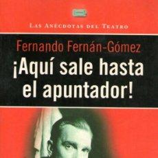 Libros de segunda mano: ¡AQUÍ SALE HASTA EL APUNTADOR! - DE FERNANDO FERNÁN-GÓMEZ - ANÉCDOTAS DEL TEATRO - ED. PLANETA 1997. Lote 31390610