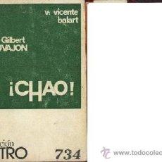 Libros de segunda mano: SAUVAJON ¡CHAO! TRAD VICENTE BALART ESCELICER COLECCIÓN TEATRO Nº 734 . Lote 31667341