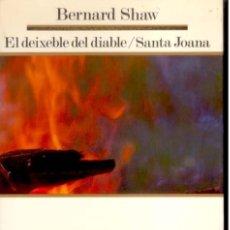 Libros de segunda mano: SHAW, BERNARD - EL DEIXEBLE DEL DIABLE / SANTA JOANA - MOLU 1986. Lote 29471550