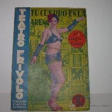 Libros de segunda mano: TEATRO FRIVOLO...TU CUERPO EN LA ARENA...CISNE 1936....CHELO GOMEZ. Lote 31787315