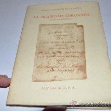 Libros de segunda mano: LA HUMILDAD CORONADA. AUTO SACRAMENTAL PEDRO CALDERÓN DE LA BARCA RA1027. Lote 32032336