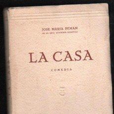 Libros de segunda mano: LA CASA POR JOSE MARIA PEMAN. COMEDIA EN TRES ACTOS - MADRID, 1946. Lote 32051107