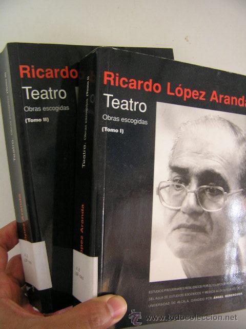 OBRAS ESCOGIDAS RICARDO LOPEZ ARANDA I Y II,1998,ASOCIACION AUTORES DE TEATRO ED, REF RR41 (Libros de Segunda Mano (posteriores a 1936) - Literatura - Teatro)
