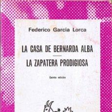 Libros de segunda mano: LA CASA DE BERNARDA ALBA - LA ZAPATERA PRODIGIOSA - F. GARCÍA LORCA - COLECCIÓN AUSTRAL - Nº 1520. Lote 32819332