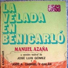 Libros de segunda mano: LA VELADA EN BENICARLO, MANUEL AZAÑA, ESPASA CALPE,INT. J.L.GOMEZ Y GABRIEL Y GALAN. 1981.. Lote 222806613