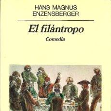 Libros de segunda mano: HANS MAGNUS ENZENSBERGER: EL FILÁNTROPO (ED. ANAGRAMA, 1985)). Lote 33262210