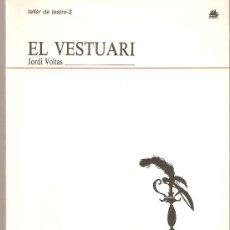 Libros de segunda mano: TALLER DE TEATRE - 3 EL VESTUARI, JORDI VOLTAS. Lote 33729622
