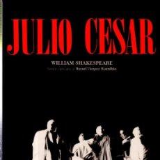 Livros em segunda mão: JULIO CESAR, WILLIAM SHAKESPEARE, MANUEL VÁZQUEZ MONTALBÁN, CENTRO DRAMÁTICO NACIONAL 87/88. Lote 33814702