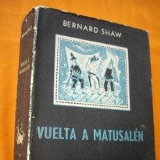 Libros de segunda mano: BERNARD SHAW: VUELTA A MATUSALÉN ( PENTATEUCO METABIOLÓGICO ) ED.SUDAMERICANA 1958 . Lote 33899401