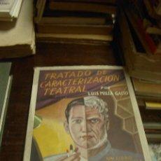 Libros de segunda mano: LUIS MILLA GACIO, TRATADO DE CARACTERIZACION TEATRAL, LIBRERIA TEATRAL, 1944. Lote 34038069