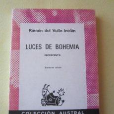 Libros de segunda mano: LUCES DE BOHEMIA- RAMON DEL VALLE INCLÁN- AUSTRAL . Lote 34042108