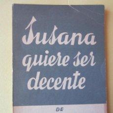 Libros de segunda mano: SUSANA QUIERE SER DECENTE-JORGE LLOPIS ESTABLIER-COLECCION TEATRO Nº 404. Lote 34047207