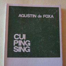 Libros de segunda mano: CUI PING SING- AGUSTIN DE FOXA- COLECCION TEATRO Nº 238. Lote 34076707