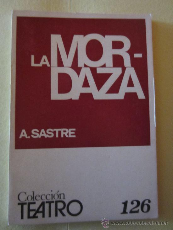 LA MORDAZA- ALFONSO SASTRE- COLECCION TEATRO Nº 126 (Libros de Segunda Mano (posteriores a 1936) - Literatura - Teatro)