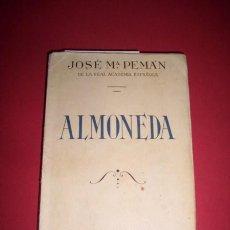 Libros de segunda mano: PEMÁN, JOSÉ MARÍA - ALMONEDA : COMEDIA EN TRES ACTOS Y UN INTERMEDIO. Lote 34121628