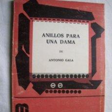 Libros de segunda mano: ANILLOS PARA UNA DAMA. GALA, ANTONIO. 1982. Lote 34313782