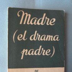 Libros de segunda mano: MADRE,EL DRAMA PADRE- ENRIQUE JARDIEL PONCELA-ALFIL Nº 625. Lote 85018302