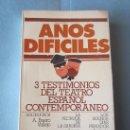 Libros de segunda mano: AÑOS DIFICILES-3 TESTIMONIOS DEL TEATRO ESPAÑOL CONTEMPORANEO-BUERO VALLEJO,LAURO OLMO,ANTONIO GALA. Lote 34337068