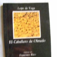 Libros de segunda mano: EL CABALLERO DE OLMEDO. DE VEGA, LOPE. 1988. Lote 34382765