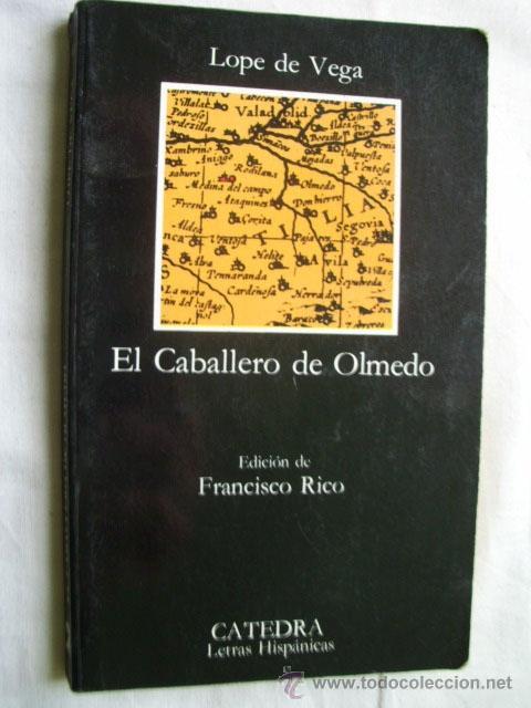 EL CABALLERO DE OLMEDO. 1988. CÁTEDRA (Libros de Segunda Mano (posteriores a 1936) - Literatura - Teatro)