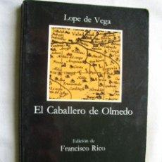 Libros de segunda mano: EL CABALLERO DE OLMEDO. 1988. CÁTEDRA. Lote 34382916