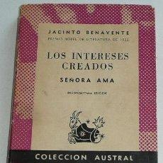 Libros de segunda mano: LOS INTERESES CREADOS / SEÑORA AMA - JACINTO BENAVENTE (COLECCIÓN AUSTRAL, 1965). Lote 34386362