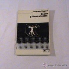 Libros de segunda mano: TEORÍA Y TÉCNICA TEATRAL. (AUTOR: FERNANDO WAGNER) . Lote 103517202