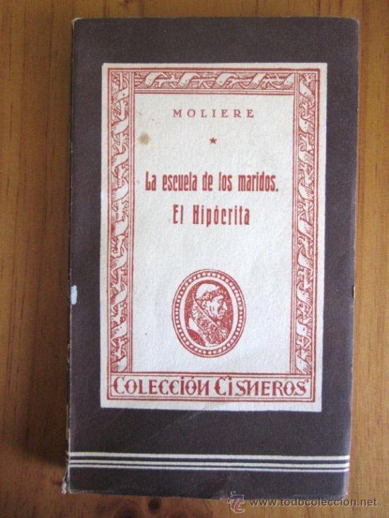 MOLIÈRE: LA ESCUELA DE LOS MARIDOS. EL HIPÓCRITA, ED. ATLAS, 1944 (Libros de Segunda Mano (posteriores a 1936) - Literatura - Teatro)