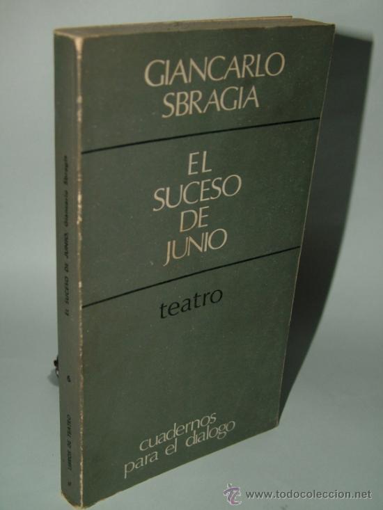 EL SUCESO DE JUNIO.SBRAGIA,GIANCARLO, CUADERNOS PARA EL DIÁLOGO (Libros de Segunda Mano (posteriores a 1936) - Literatura - Teatro)
