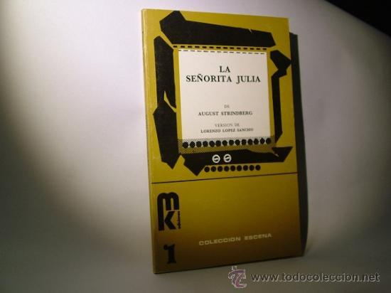 LA SEÑORITA JULIA, STRINDBERG AUGUST. ESCENA COLECCIÓN (Libros de Segunda Mano (posteriores a 1936) - Literatura - Teatro)